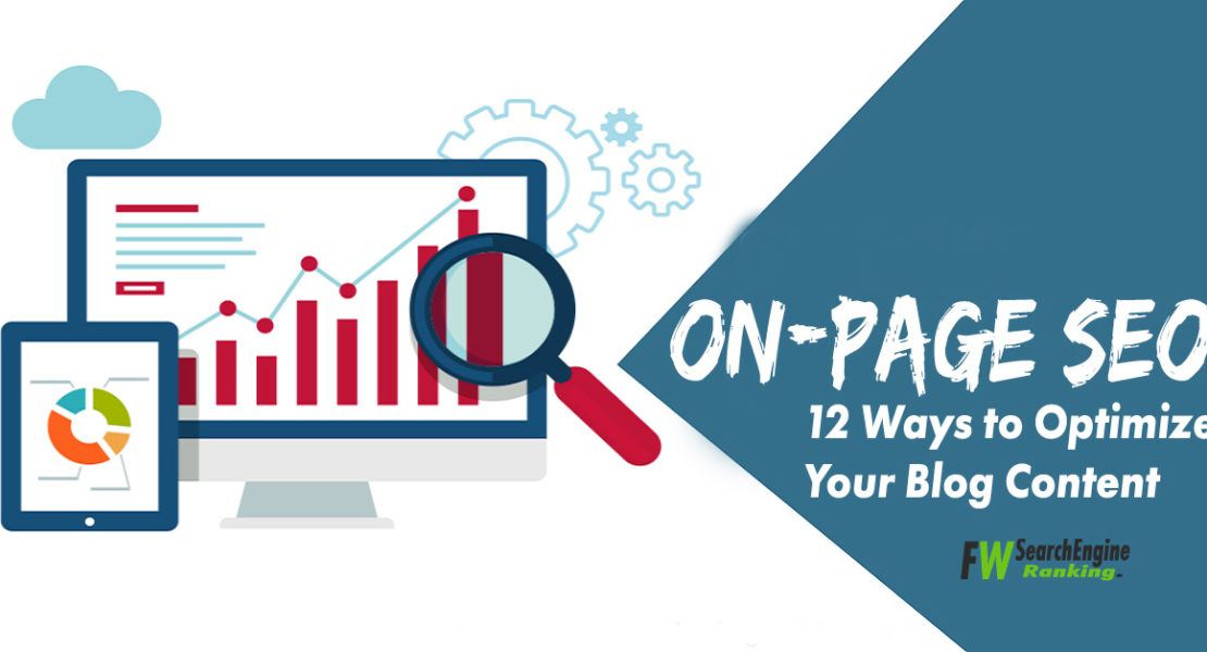 On-page SEO: 12 Ways to Optimize Your Blog Content