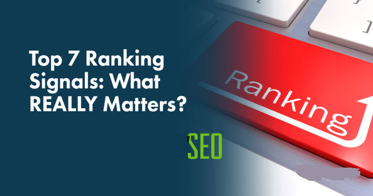 7 Google Ranking Signals: What REALLY Matters For Google Search Engine in 2019?