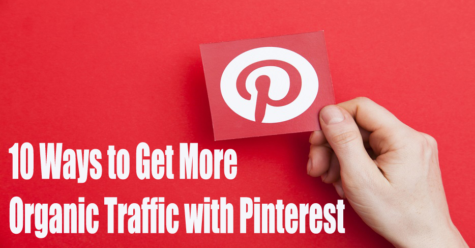 How To Drive Free Organic Traffic Pinterest To Your Blog