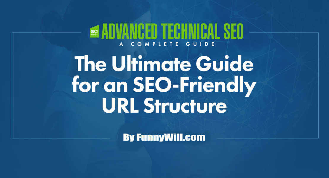 SEO Friendly URLs Structure 2020 Ultimate Guide