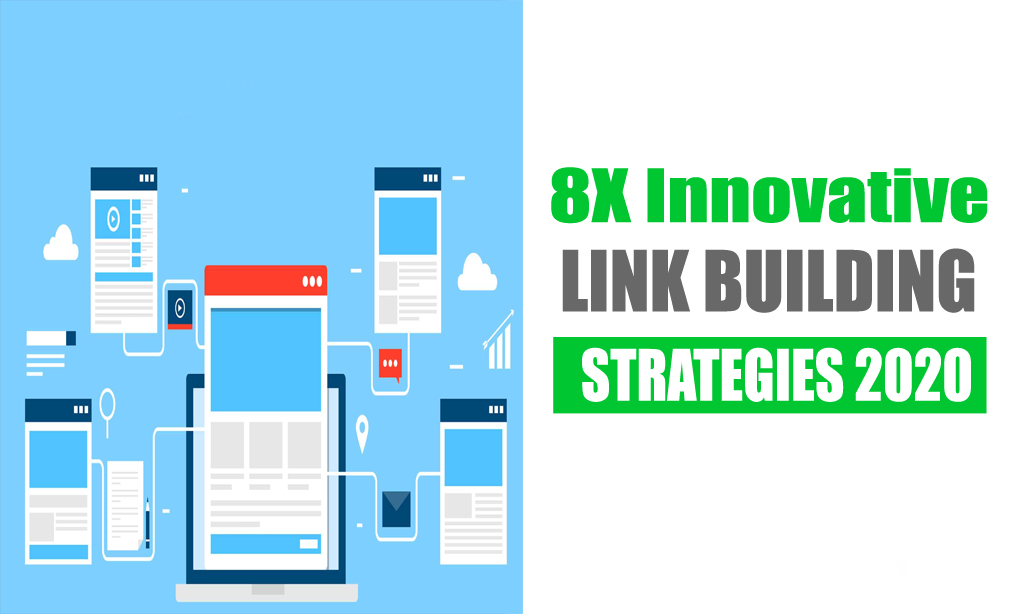 8X Innovative Link Building Strategies 2020