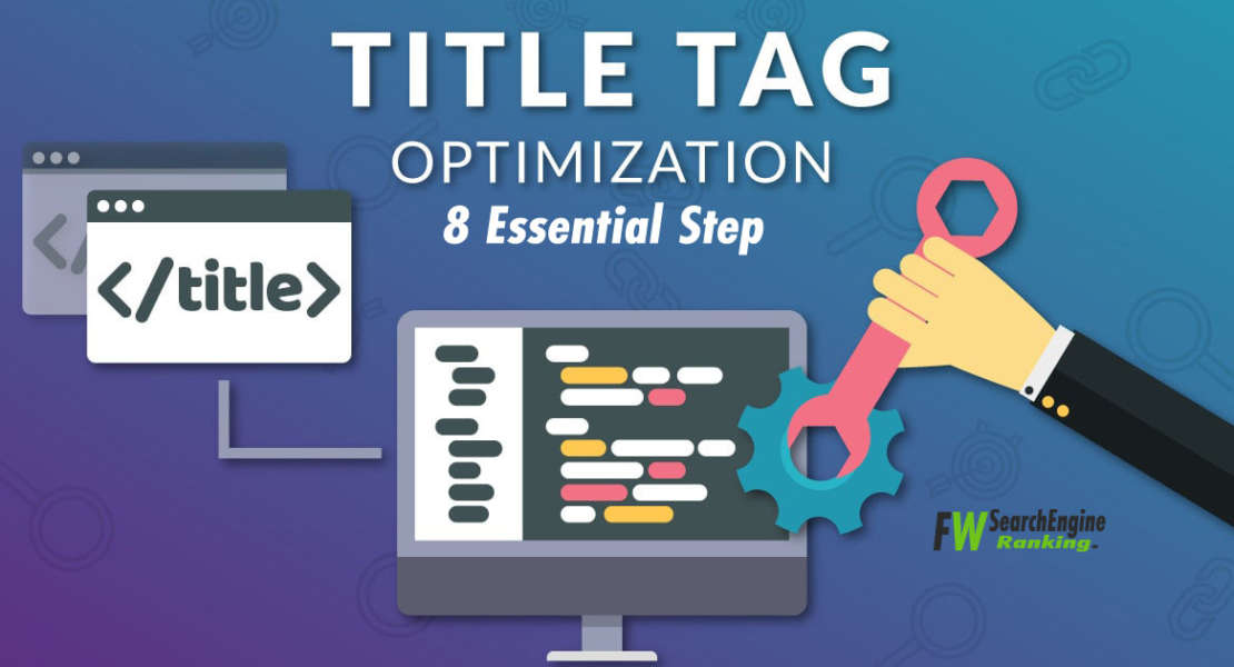 8 Essential Step Guide For Title Tag Optimization
