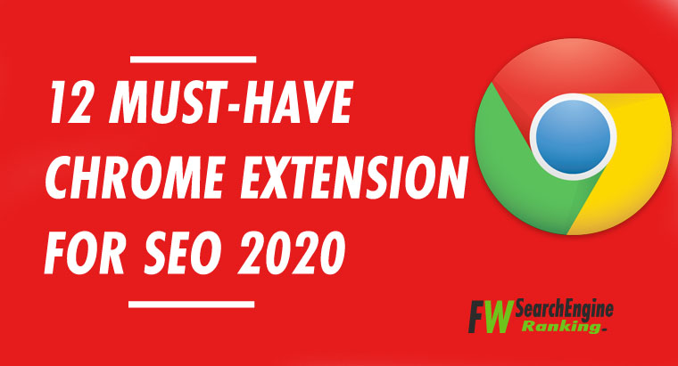 12 Must-Have Chrome Extension For Seo 2020 You Can't Live Without