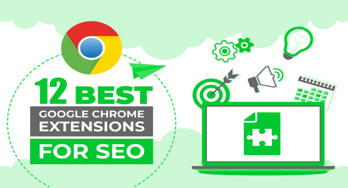 12 Must-Have Chrome Extensions For SEO 2021 You Can't Live Without