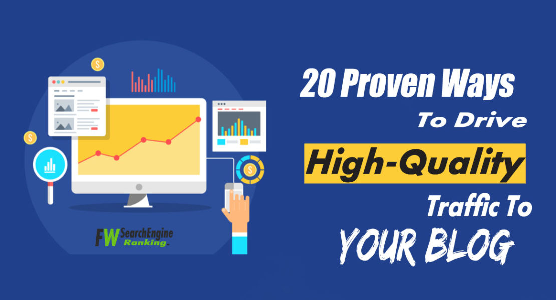20 Proven Ways To Drive High-Quality Traffic To Your Blog