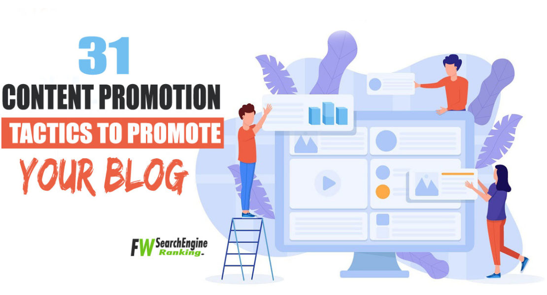 31 Content Promotion Tactics To Promote Your Blog