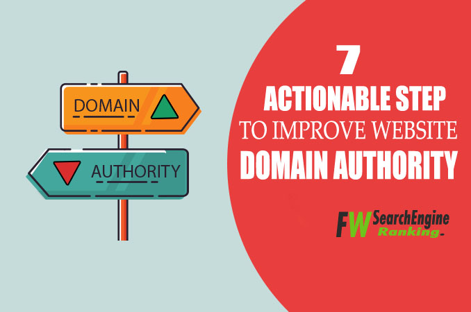 7 Actionable Step to Improve Website Domain Authority