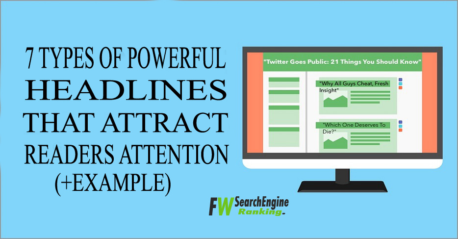 7 Types of Powerful Headlines that Attract Readers Attention (+Example)