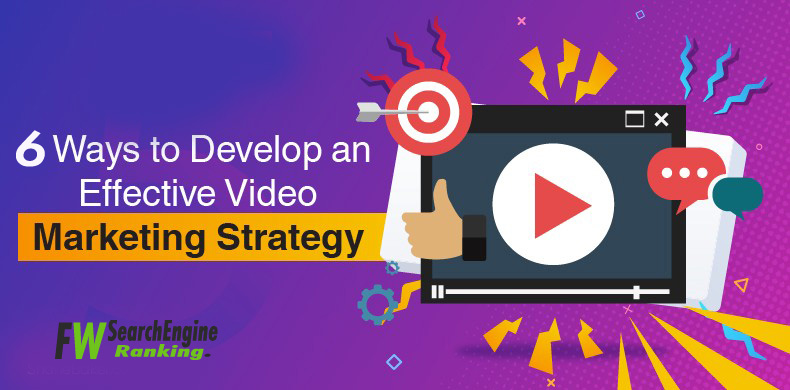 6 Effective Video Marketing Strategy To Skyrocket Your Traffic for Your Brand