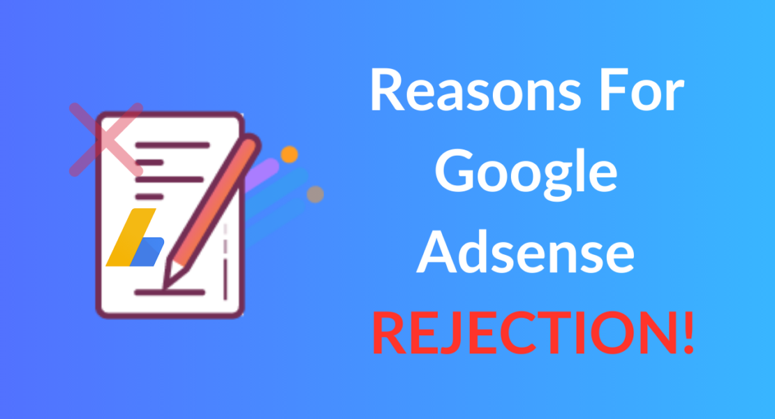 21 Reason Why Your Google AdSense Application Will Get Rejected