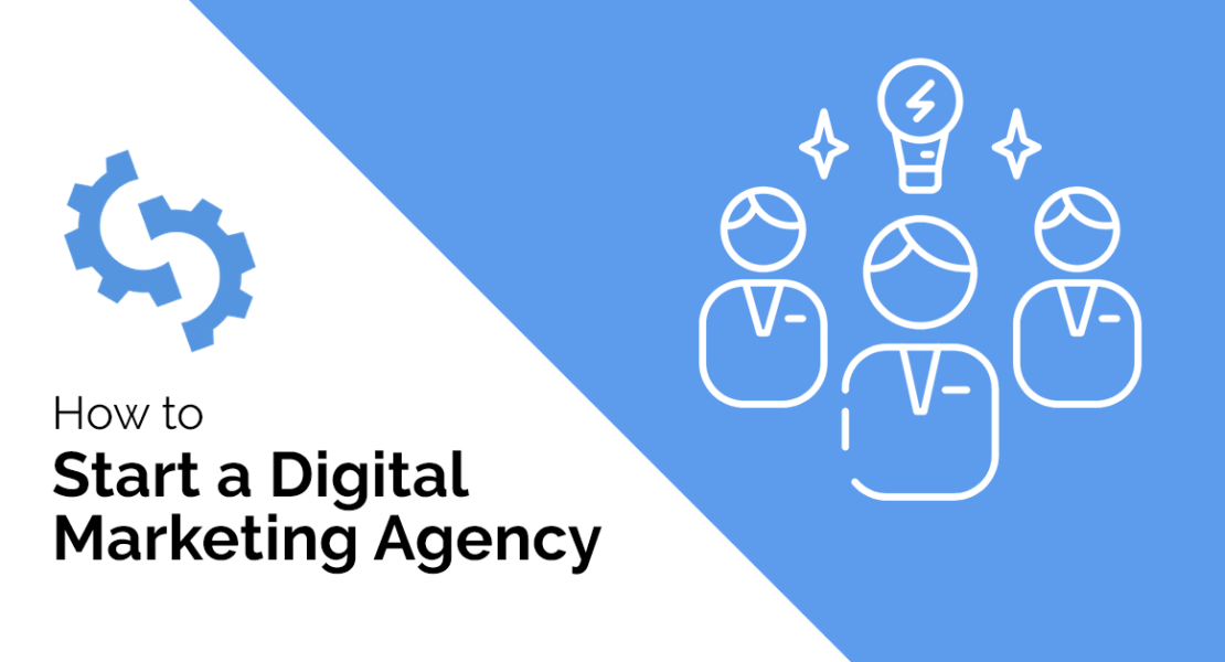 How To Start And Run a Digital Marketing Agency Business from Scratch