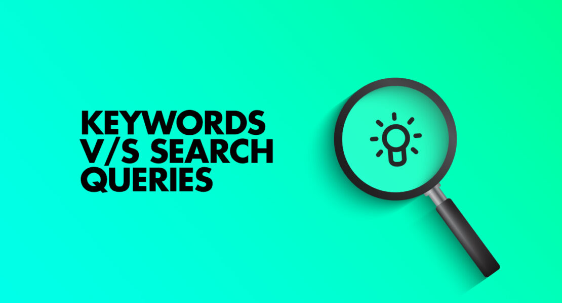 The Main Difference Between Keywords & Search Queries