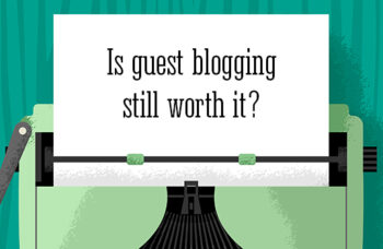 The Ultimate Guide to Guest Posting in 2020