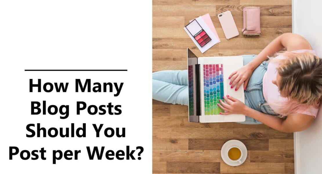 How Many Blog Posts Should You Write Each Week to Grow Traffic?