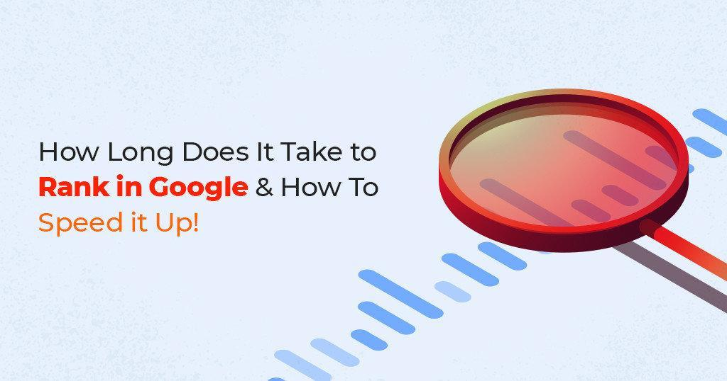 How Long Does It Really Take to Rank at the Top of Google's Search Results?