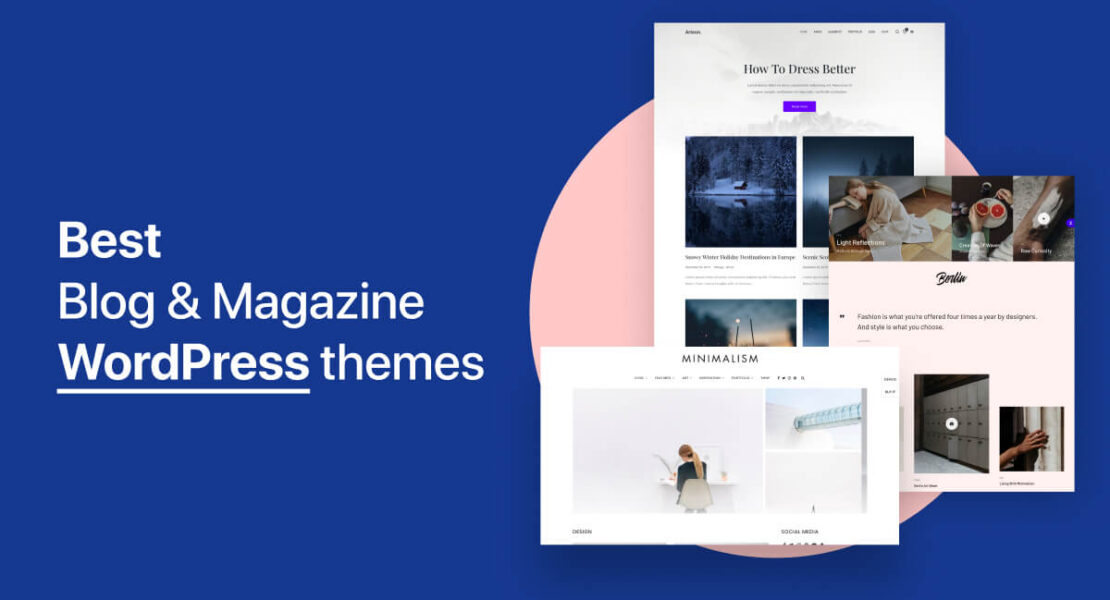 8 Best WordPress Themes For Blogger & Writer You Should Consider Using