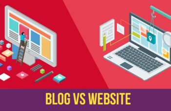 Blog vs Website: Which One Is Better And How Do They Work?