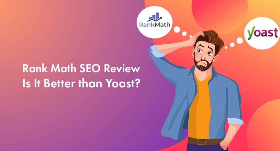 Rank Math vs Yoast SEO: Which is Better For WordPress SEO?