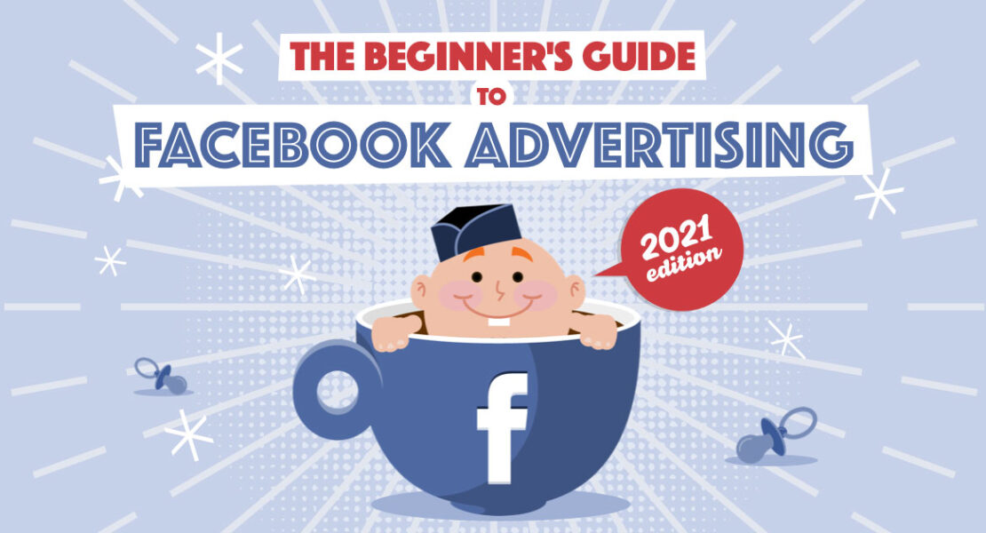 A Step-by-Step Guide To Facebook Advertising? Everything You Should Know