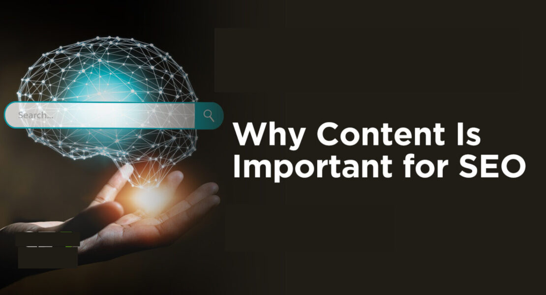 Why Is Content So Important For SEO?
